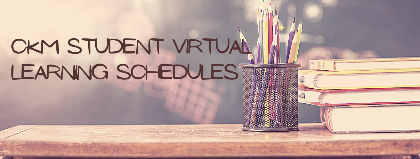 CKM student virtual learning schedule